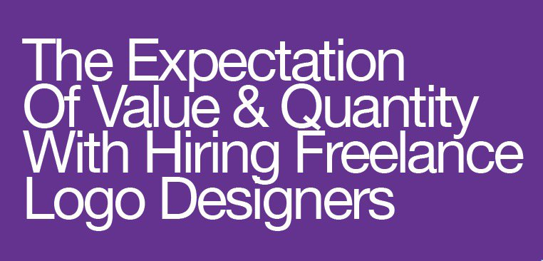The Expectation  Of Value & Quantity With Hiring Freelance Logo Designers