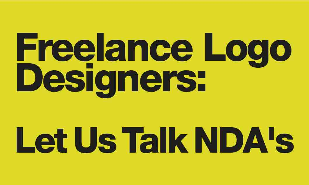 Attention Freelance Logo Designers: Let Us Talk NDA's