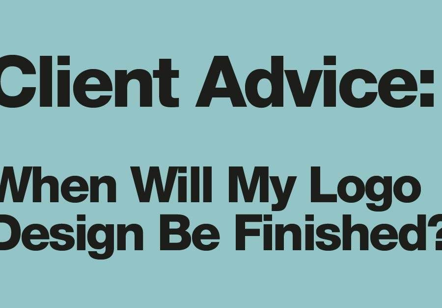 Client Advice: When Will My Logo Design Be Finished?