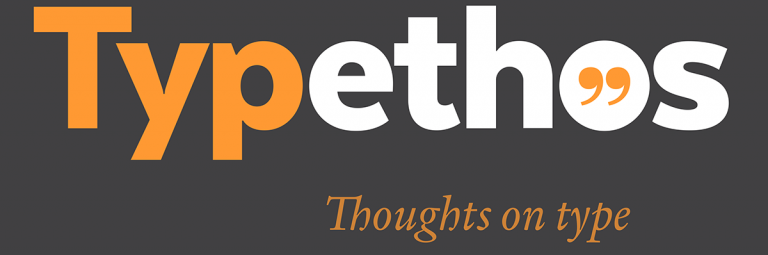 Typethos Thoughts on Type from Type People by Bill Dawson