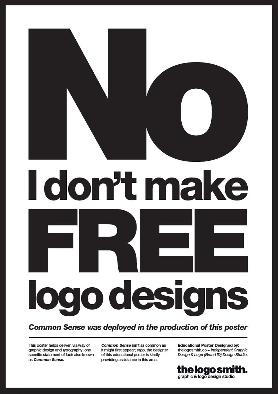 No I Don't make free Logo designs Graphic Design Poster